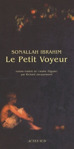 Sonallah Ibrahim - Le petit voyeur.