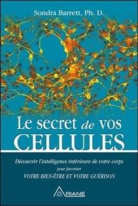 Le secret de vos cellules - Découvrir lintelligence intérieure de votre corps pour favoriser votre bien-être et votre guérison.pdf