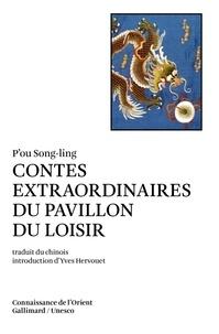 Song-Ling P'ou - Contes extraordinaires du Pavillon du Loisir.