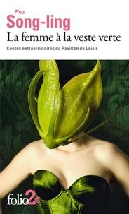 Song-Ling P'ou - La femme à la veste verte - Contes extraordinaires du Pavillon du Loisir.