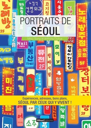Song Minju et Anthony Dufour - Portraits de Séoul.