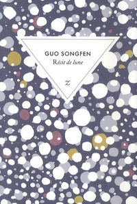 Songfen Guo - Récit de lune.