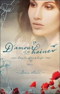Sonia Alain - D'amour et de haine Tome 3 : Dans les affres de l'enfer.