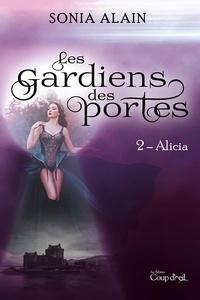 Sonia Alain - Les gardiens des portes - Alicia.
