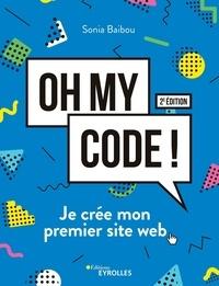 Sonia Baibou - Oh my code ! - Je crée mon premier site web.
