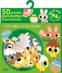Sonia Baretti - P'tits lapins et p'tits poussins - 50 grandes gommettes autocollantes.