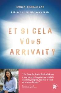 Sonia Barkallah - Les expériences de mort imminente - Ces expériences de mort imminente qui transforment nos vies.