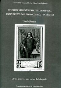 Dos espistolarios inéditos de Diego de Saavedra : un diplomatico en el Franco condado y en Münster.pdf