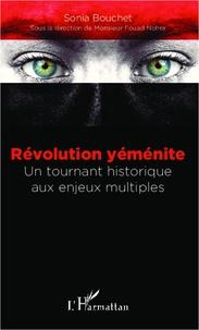 Sonia Bouchet - Révolution yéménite - Un tournant historique aux enjeux multiples.