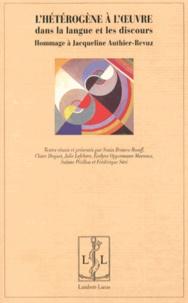 Sonia Branca-Rosoff et Claire Doquet - L'hétérogène à l'oeuvre dans la langue et les discours - Hommage à Jacqueline Authier-Revuz.