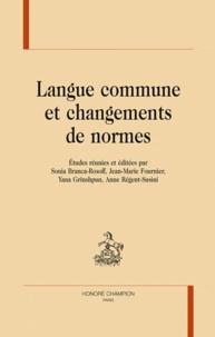 Sonia Branca-Rosoff et Jean-Marie Fournier - Langue commune et changements de normes.