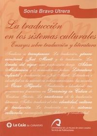 Sonia Bravo Utrera - La traducción en los sistemas culturales - Ensayos sobre traducción y literatura.