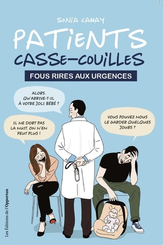Patients casse-couilles - Sonia Camay - Format ePub - 9782360756582 - 5,99 €