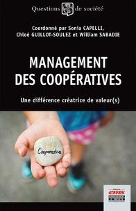 Sonia Capelli et Chloé Guillot-Soulez - Management des coopératives - Une différence créatrice de valeurs.
