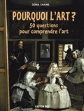 Sonia Chaine - Pourquoi l'art ? - 50 questions pour comprendre l'art.