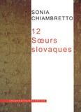 Sonia Chiambretto - 12 Soeurs slovaques.