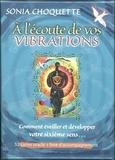 Sonia Choquette - A l'écoute de vos vibrations - Comment éveiller et développer votre sixième sens... Avec 52 cartes oracle.
