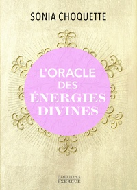 Sonia Choquette - L'oracle des énergies divines - Avec 63 cartes.