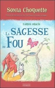 Sonia Choquette - La Sagesse du Fou - Avec 52 cartes oracle.