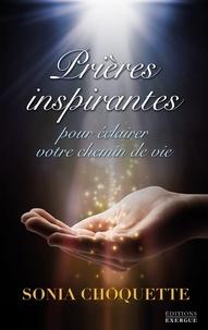 Sonia Choquette - Prières inspirantes - Pour éclairer votre chemin de vie.