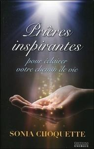 Sonia Choquette - Prières inspirantes pour éclairer votre chemin.