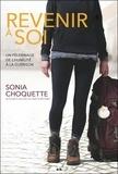 Sonia Choquette - Revenir à soi - Un pélerinage de l'humilité à la guérison.