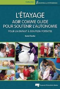 Sonia Cloutier - L'étayage - Agir comme guide pour soutenir l'autonomie pour un enfant à son plein potentiel.