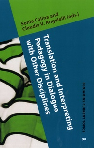 Sonia Colina et Claudia V Angelelli - Translation and Interpreting Pedagogy in Dialogue with Other Disciplines.