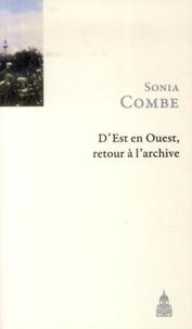 Sonia Combe - D'Est en Ouest, retour à l'archive - Suivi de La langue de Rameau.