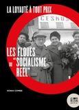 """Sonia Combe - La loyauté à tout prix - Les floués du """"socialisme réel""""."""