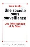 Sonia Combe et Sonia Combe - Une société sous surveillance.