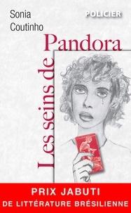 Sonia Countinho - Les seins de Pandora.