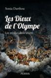 Sonia Darthou - Les dieux de l'olympe - Les mythes dans la cité.