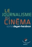 Sonia Dayan-Herzbrun - Le journalisme au cinéma.