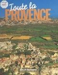Sonia de Coster et  Collectif - Toute la Provence.