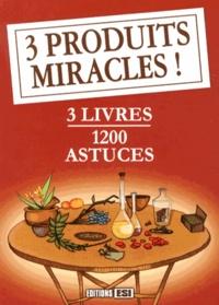 Sonia de Sousa et Elodie Baunard - 3 produits miracles ! - 3 volumes : 400 astuces avec du citron et des agrumes ; 400 astuces sur le bicarbonate de soude ; 400 astuces sur le vinaigre.