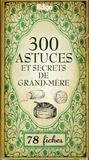 Sonia de Sousa - 300 astuces et secrets de grand-mère.