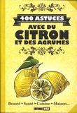 Sonia de Sousa et Elodie Baunard - 400 astuces avec du citron et des agrumes.