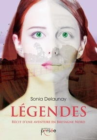 Sonia Delaunay - Légendes - Récit d'une aventure en Bretagne Nord.
