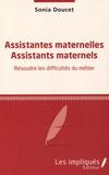 Sonia Doucet - Assistantes maternelles, assistants maternels - Résoudre les difficultés du métier.