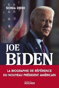 Sonia Dridi - Joe Biden - Le pari de l'Amérique anti-Trump.