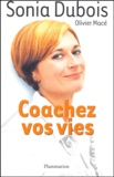 Sonia Dubois et Olivier Macé - Coachez vos vies.
