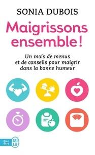Sonia Dubois - Maigrissons ensemble !.