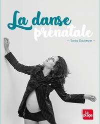 Sonia Duchesne - La danse prénatale.