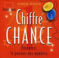 Portez votre chiffre chance- Découvrez le pouvoir des nombres - Sonia Ducie |