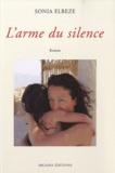 Sonia Elbèze - L'Arme du silence.