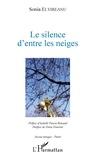 Sonia Elvireanu - Le silence d'entre les neiges - préface d'Isabelle Poncet-Rimbaud - postface de Denis Emorine.