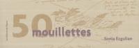Sonia Ezgulian - 50 Mouillettes.