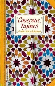 Sonia Ezgulian - Couscous, Tajines - Et autres délices du Maghreb.