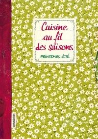 Sonia Ezgulian - Cuisine au fil des saisons - Printemps - Eté.
